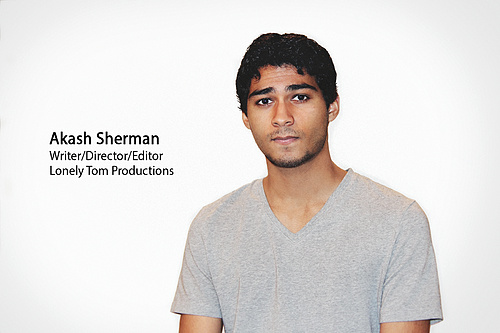 Akash Sherman, Writer/Director/Editor.