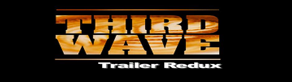 Third Wave Film Trailer Redux Cover Image