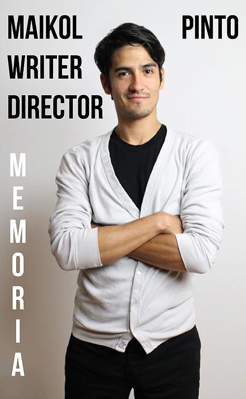 Maikol Pinto - Writer/Director