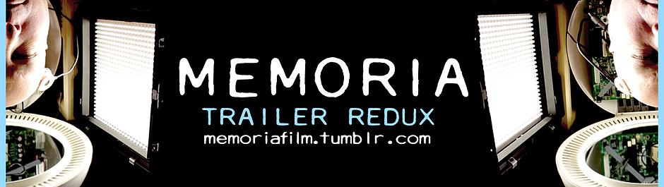 Memoria Trailer Redux Cover Image