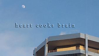 Heart Cooks Brain