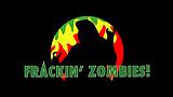 Frackin' Zombies!